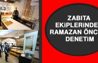 Zabıta Ekiplerinden Ramazan Öncesi Denetim