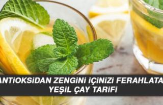 Antioksidan Zengini İçinizi Ferahlatan Yeşil Çay...