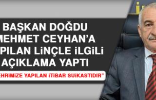 Başkan Doğdu Mehmet Ceyhan'a Yapılan Linçle...