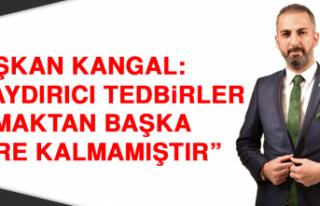 """Başkan Kangal: """"Caydırıcı tedbirler almaktan..."""