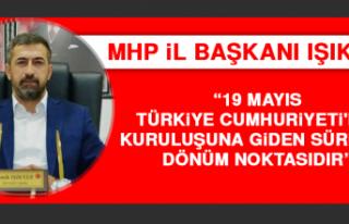 """Başkan Semih Işıkver, """"19 Mayıs Türkiye Cumhuriyeti'nin..."""