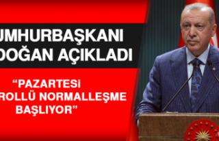 Cumhurbaşkanı Erdoğan: Pazartesi Kontrollü Normalleşme...