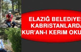 Elazığ Belediyesi Kabristanlarda Kur'an-ı Kerim...