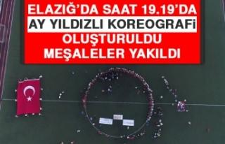 Elazığ'da Saat 19.19'da Ay Yıldızlı Koreografi...