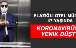 Elazığlı Otel Müdürü 47 Yaşında Koronavirüse...