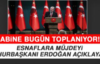Esnaflara Müjdeyi Cumhurbaşkanı Erdoğan Açıklayacak