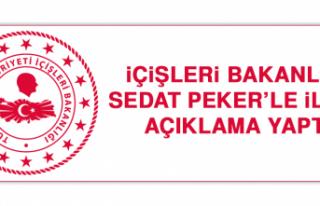 İçişleri Bakanlığı Sedat Peker'le İlgili...