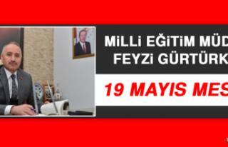 Milli Eğitim Müdürü Feyzi Gürtürk'ün 19 Mayıs...