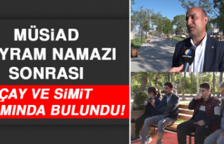MÜSİAD Bayram Namazı Sonrası Çay ve Simit İkramında...