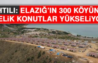 Pıhtılı: Elazığ'ın 300 Köyünde, Çelik Konutlar...