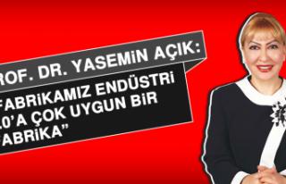 Prof. Dr. Yasemin Açık: Fabrikamız endüstri 4.0'a...