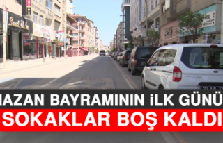 Ramazan Bayramının İlk Gününde Sokaklar Boş...