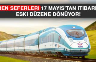 Tren Seferleri 17 Mayıs'tan İtibaren Eski Düzene...