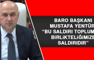 """Baro Başkanı Yentür: """"Bu saldırı toplumsal..."""