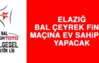 Elazığ BAL Çeyrek Final Maçına Ev Sahipliği...