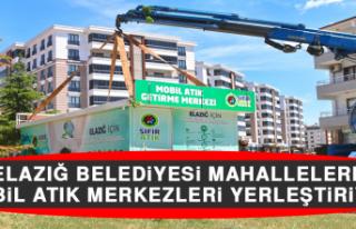 Elazığ Belediyesi Mahallelere Mobil Atık Merkezleri...