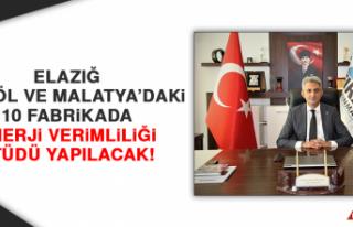 Elazığ, Bingöl ve Malatya'daki 10 Fabrikada Enerji...