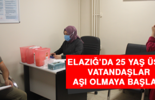 Elazığ'da 25 Yaş Üstü Vatandaşlar Aşı Olmaya...