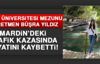 FÜ Mezunu Büşra Öğretmen, Feci Kazada Hayatını...