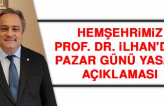 Hemşehrimiz Prof. Dr. İlhan'dan Pazar Günü...