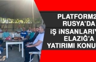 Platform23, Rusya'da İş İnsanlarıyla Elazığ'a...