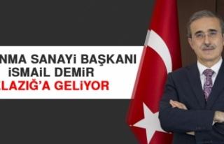 Savunma Sanayi Başkanı İsmail Demir Elazığ'a...