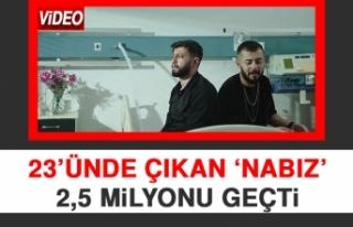 23'ünde Çıkan 'Nabız' 2,5 Milyonu Geçti