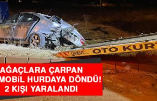Ağaçlara Çarpan Otomobil Hurdaya Döndü: 2 Yaralı
