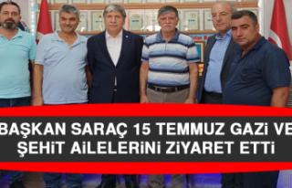 Başkan Saraç'tan 15 Temmuz Gazi ve Şehit Ailelerine...