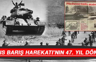 Kıbrıs Barış Harekatı'nın 47. Yıl Dönümü