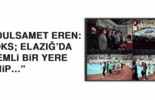 """Abdulsamet Eren: """"Boks; Elazığ'da önemli bir..."""