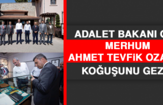 Adalet Bakanı Gül, Merhum Ahmet Tevfik Ozan'ın...