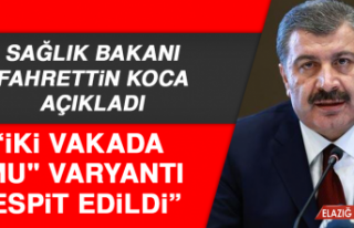 """Bakan Koca: İki Vakada """"Mu"""" Varyantı Tespit..."""