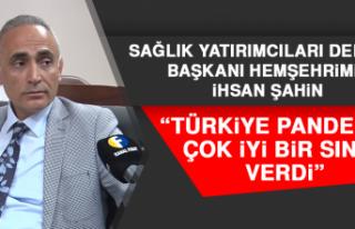 Başkan Şahin: Türkiye Pandemide Çok İyi Bir Sınav...
