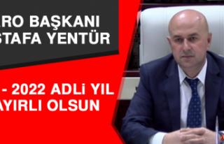 Başkan Yentür: 2021- 2022 Adli Yıl Hayırlı Olsun