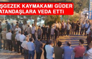 Çemişgezek Kaymakamı Güder, Vatandaşlara Veda...
