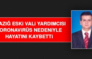 Elazığ Eski Vali Yardımcısı Koronavirüse Yenik...
