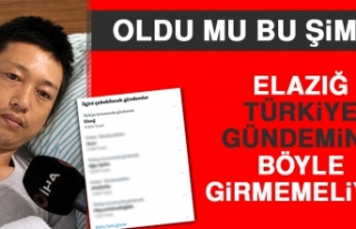 Elazığ Türkiye Gündemine Böyle Girmemeliydi