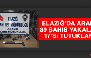 Elazığ'da Aranan 89 Şahıs Yakalandı, 17'si...