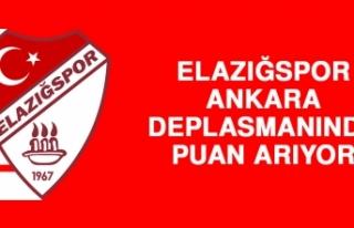 Elazığspor, Ankara Deplasmanında Puan Arıyor