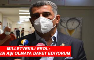 Milletvekili Erol: Herkesi Aşı Olmaya Davet Ediyorum