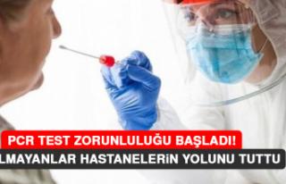 PCR Test Zorunluluğu Başladı! Aşı Olmayanlar...