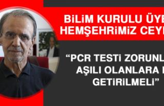 Prof. Dr. Ceyhan: PCR Testi Zorunluğu Aşılı Olanlara...