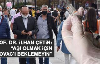 """Prof. Dr. İlhan Çetin: """"Aşı olmak için 'Türkovac'ı..."""