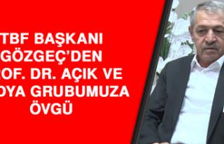 TBF Başkanı Gözgeç'den Prof. Dr. Açık ve Medya...