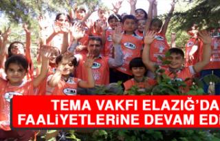 TEMA Vakfı Elazığ'da Faaliyetlerine Devam Ediyor