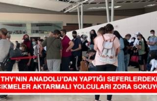 THY'nin Anadolu'dan Yaptığı Seferlerdeki Gecikmeler...
