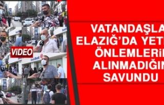 Vatandaşlar, Elazığ'da Yeterli Önlemlerin Alınmadığını...