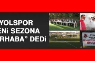 """Yolspor, Yeni Sezona """"Merhaba"""" Dedi"""