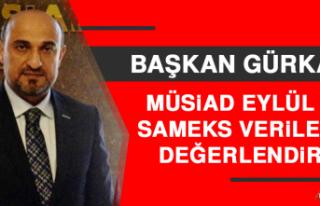 Başkan Gürkan, MÜSİAD Eylül Ayı SAMEKS Verilerini...